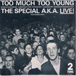 special a.k.a. too much too young - special a.k.a. live