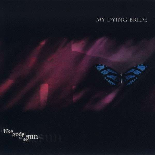 MY DYING BRIDE Like Gods Of The Sun