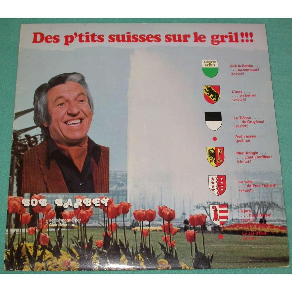 bob barbey des p'tits suisses sur le gril!!!