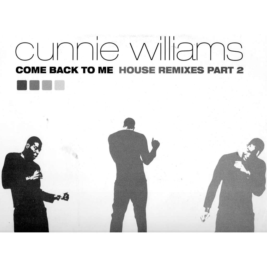 Cunnie Williams Come Back To Me (House Remixes Part 2) + original ( Promo )