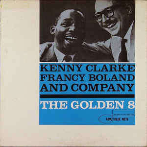 The Golden 8 - original 1961 KENNY CLARKE - FRANCY BOLAND & COMPANY