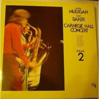 Gerry Mulligan & Chet Baker Carnegie Hall Concert Volume 2