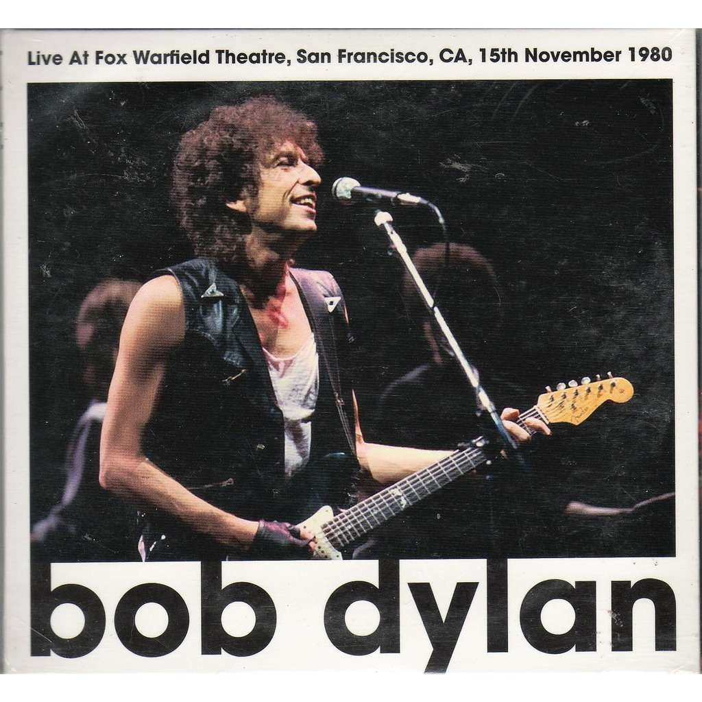 Bob Dylan Live At Fox Warfield Theatre (San Francisco CA 15.11.1980 etc.)