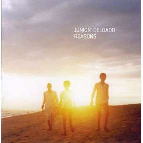 junior delgado .Reasons
