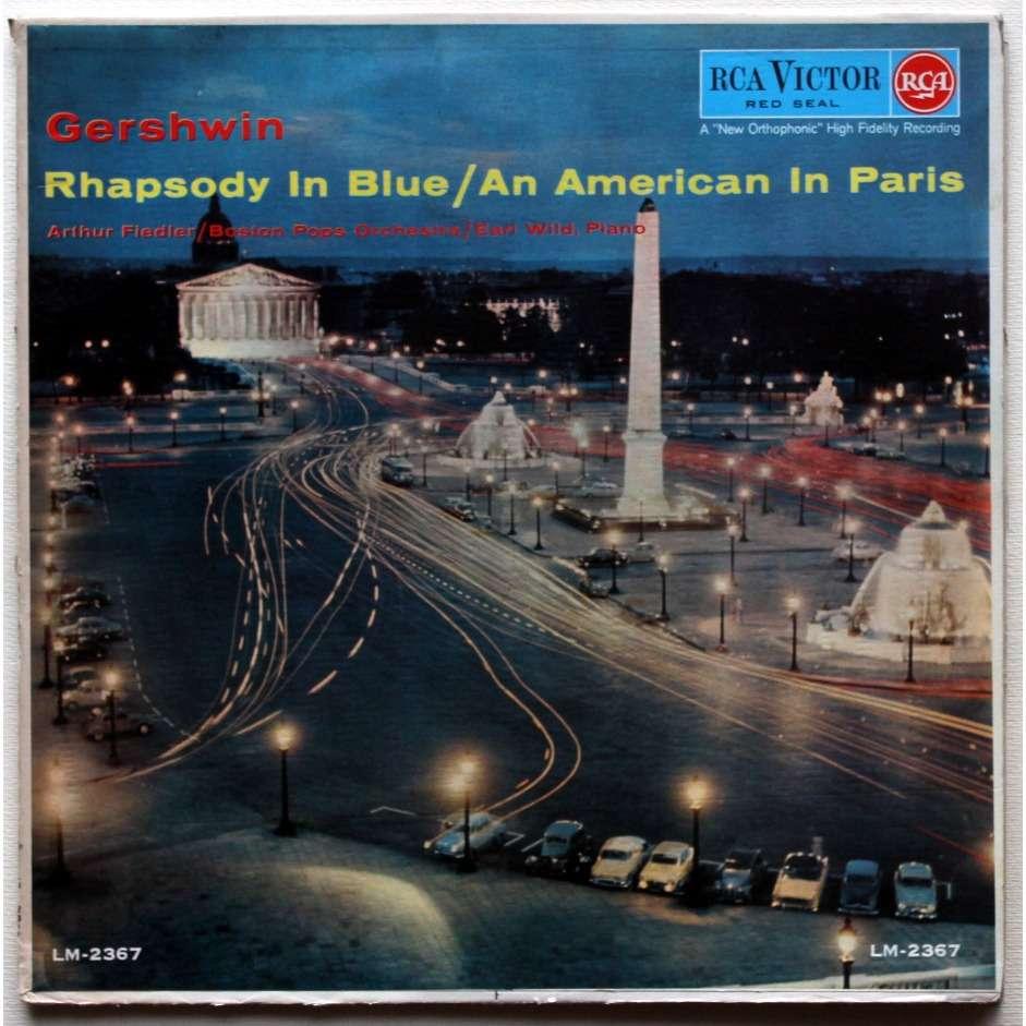 Arthur Fiedler / Boston Pops Orchestra Earl Wild - Gershwin- Rhapsody In Blue / An American In Paris