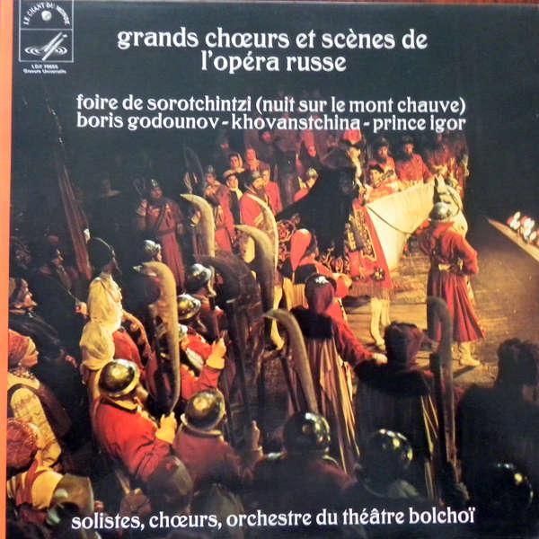 Orchestre du Théâtre Bolchoï Grands chœurs et scènes de l'Opéra Russe