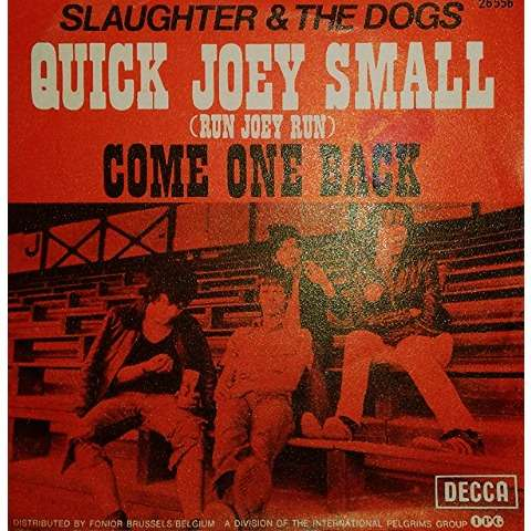 Slaughter & The Dogs Quick Joey Small (Run Joey Run)