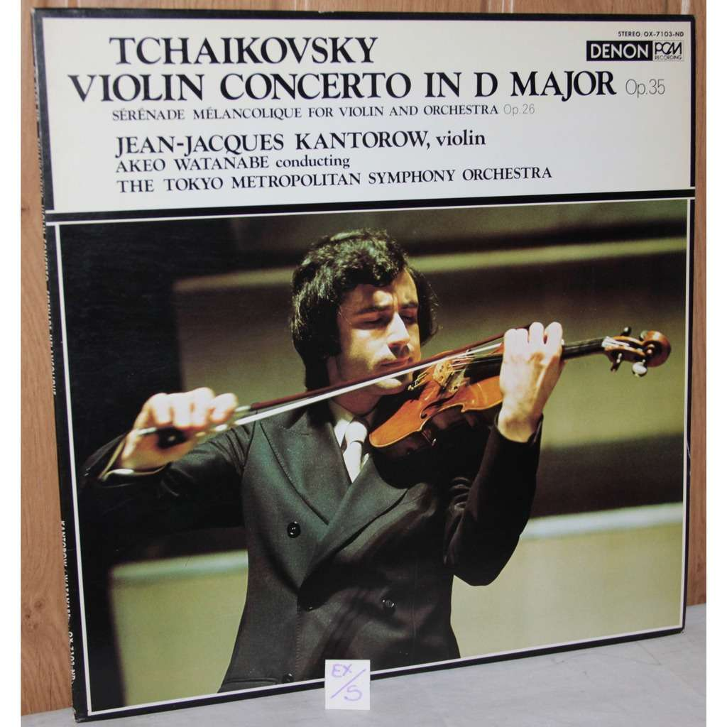 KANTOROW Jean-Jacques TCHAIKOVSKY: Violin concerto in D Malor Op 35 -  Sérénade mélancolique for violin and orchestra Op 2