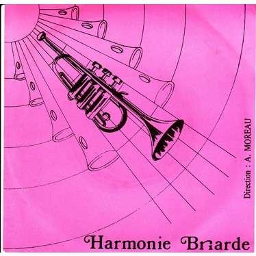 HARMONIE BRIARDE Indicatif : Das Matterhorn / La marche des anges (taxi pour tobrouk) / Prélude et marche triomphale