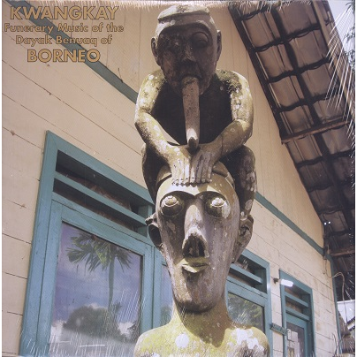 borneo - kwangkay funerary music of the dayak benuaq of borneo