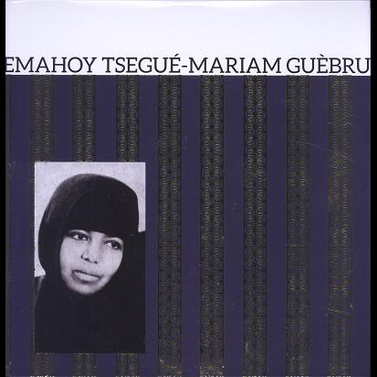 Emahoy Tsegué-Mariam Guèbru (Gebru) Ethiopiques 21