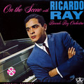 RICARDO RAY - On the Scene - LP