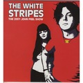 THE WHITE STRIPES - The 2001 John Peel Show (lp) - 33T