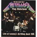 METALLICA - Live At Lemmy's Birthday Bash 1995 (lp) - 33T