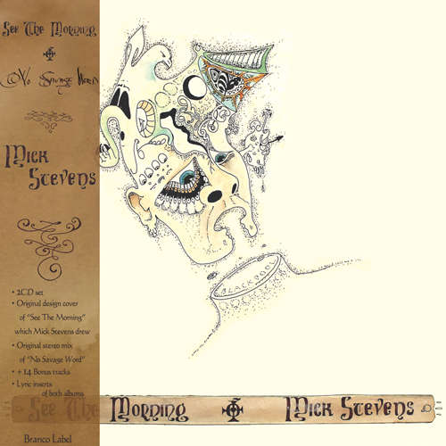 Mick Stevens See the morning / No Savage Word