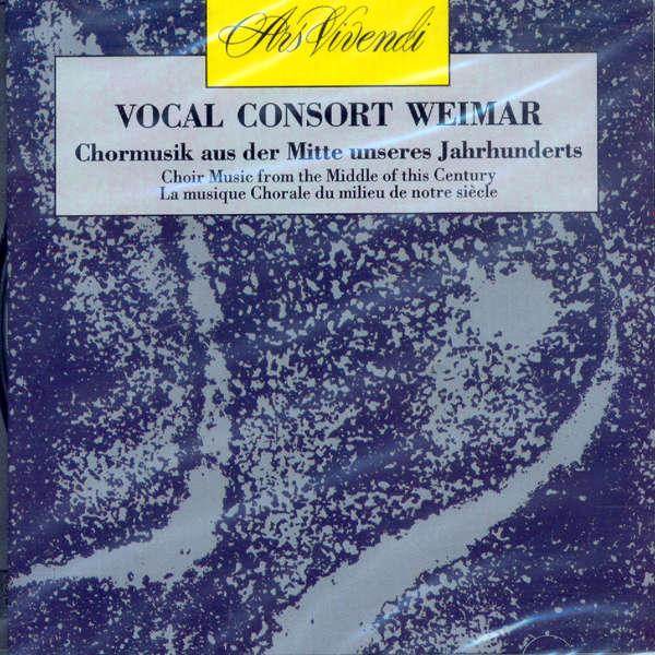Vocal Consort Weimar Musique chorale du milieu de notre siècle