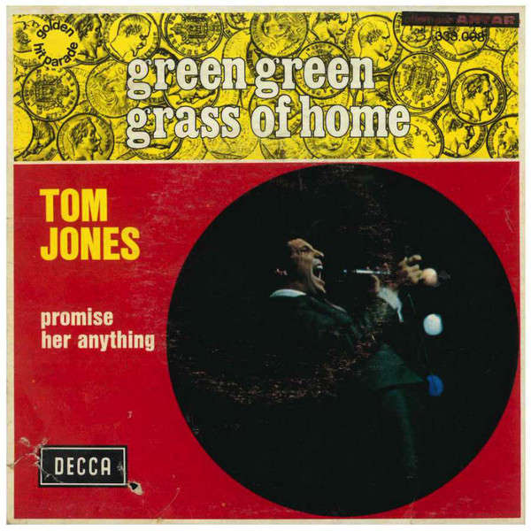 TOM JONES GREEN GREEN GRASS OF HOME & PROMISE HER ANYTHING