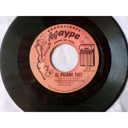Orquesta Maravillas de Pedrito Ramos El pájaro toti(montuno-cha)/Te duele(guajeo)