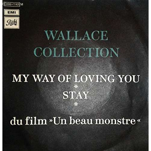Wallace Collection My Way Of Loving You / Stay