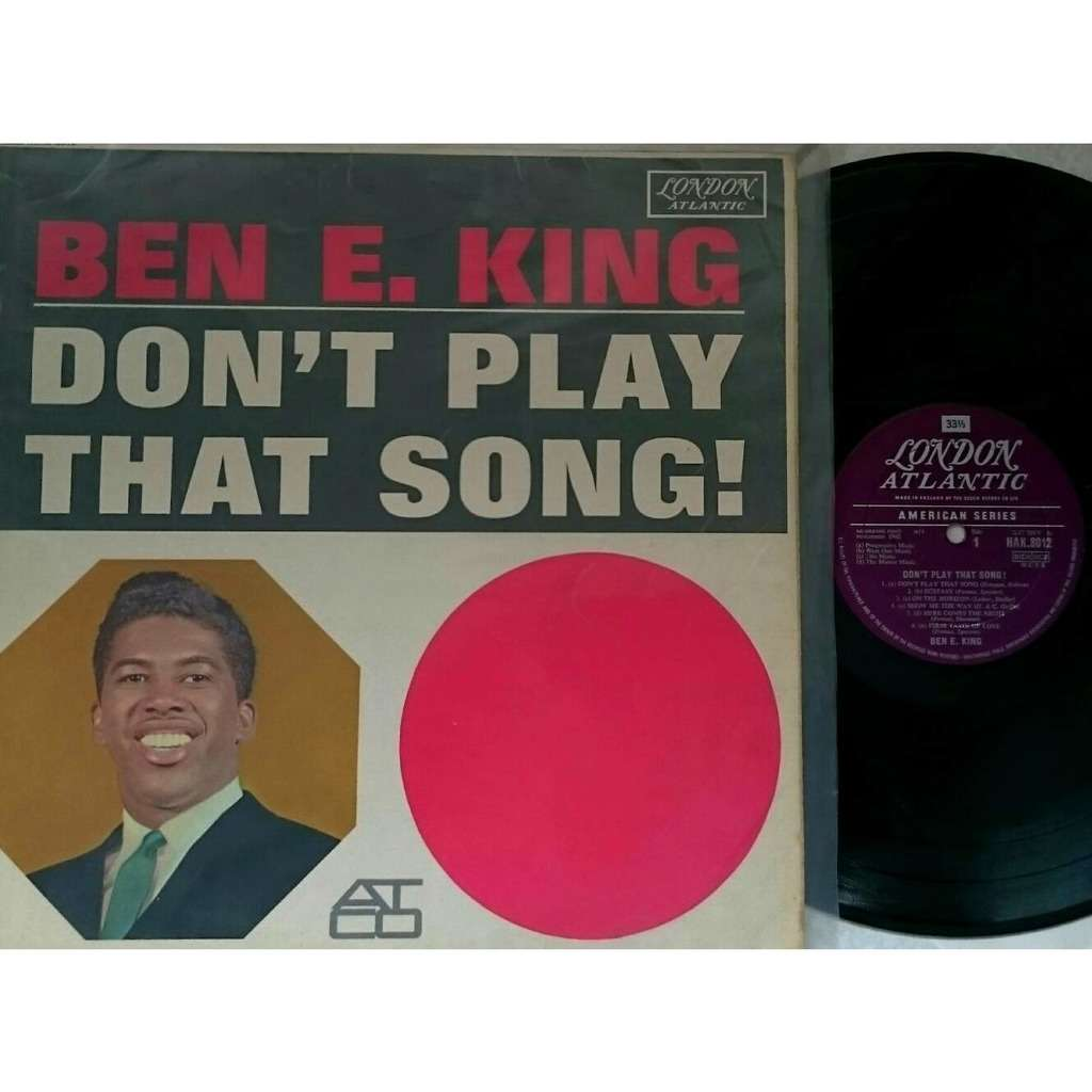 Ben E. King don't play that song