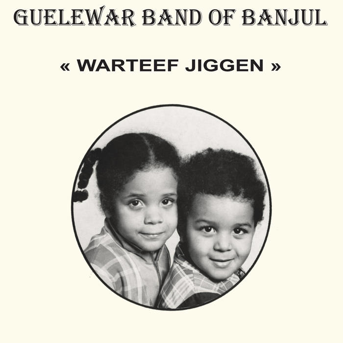 guelewar band of banjul warteef jiggen