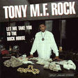 tony m.f. rock let me take you to the rock house