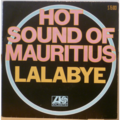 HOT SOUND OF MAURITIUS - Lalabye / Sing sha la la - 7inch (SP)