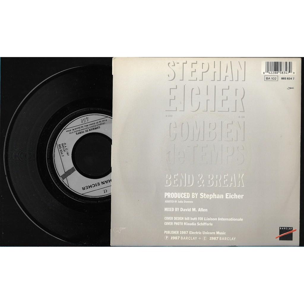 stephan eicher combien de temps/ bend and break