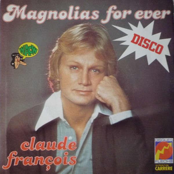 claude françois magnolias for ever / et je t'aime tellement
