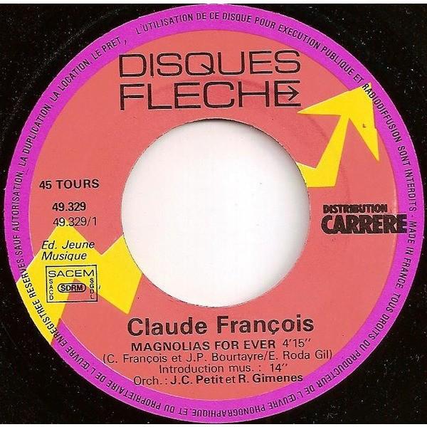 CLAUDE FRANCOIS MAGNOLIAS FOR EVER / Et Je T'Aime Tellement