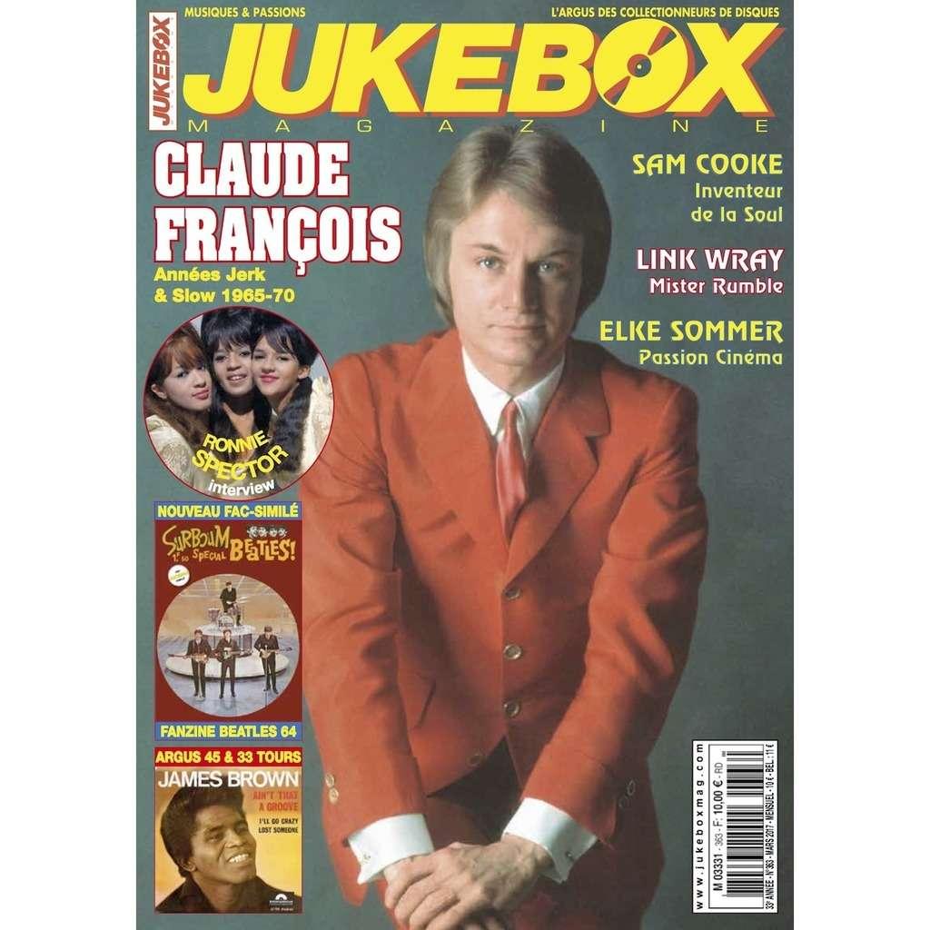 N°363 (MARS 2017) CLAUDE FRANCOIS / SAM COOKE / LINK WRAY / ELKE SOMMER / RONNIE SPECTOR MAGAZINE - JUKEBOXMAG.COM