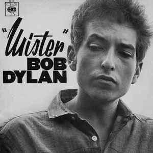 Mister Bob Dylan - The Times They Are A-Changin' Bob DYLAN