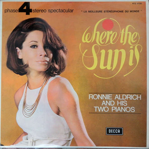 ronnie aldrich and his two pianos Where the sun is