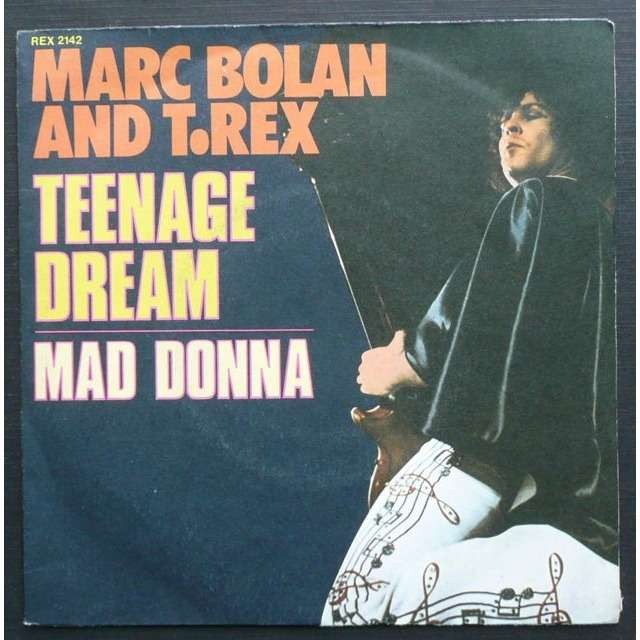 Marc Bolan And T.Rex Teenage Dream