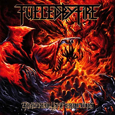 FUELED BY FIRE Trapped In Perdition