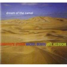 Dream of the camel, by Christoph StiefelMichel BenitaJoël Allouche, CD with cipaux76