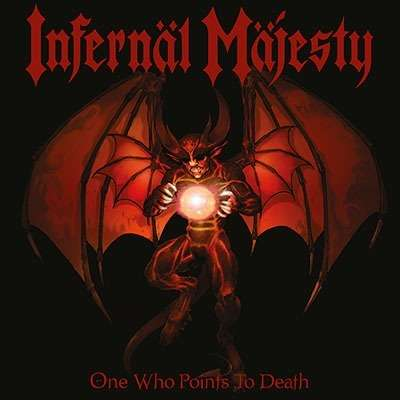 INFERNAL MAJESTY One Who Points to Death. Black Vinyl