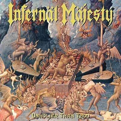 INFERNAL MAJESTY Unholier than Thou. Black Vinyl