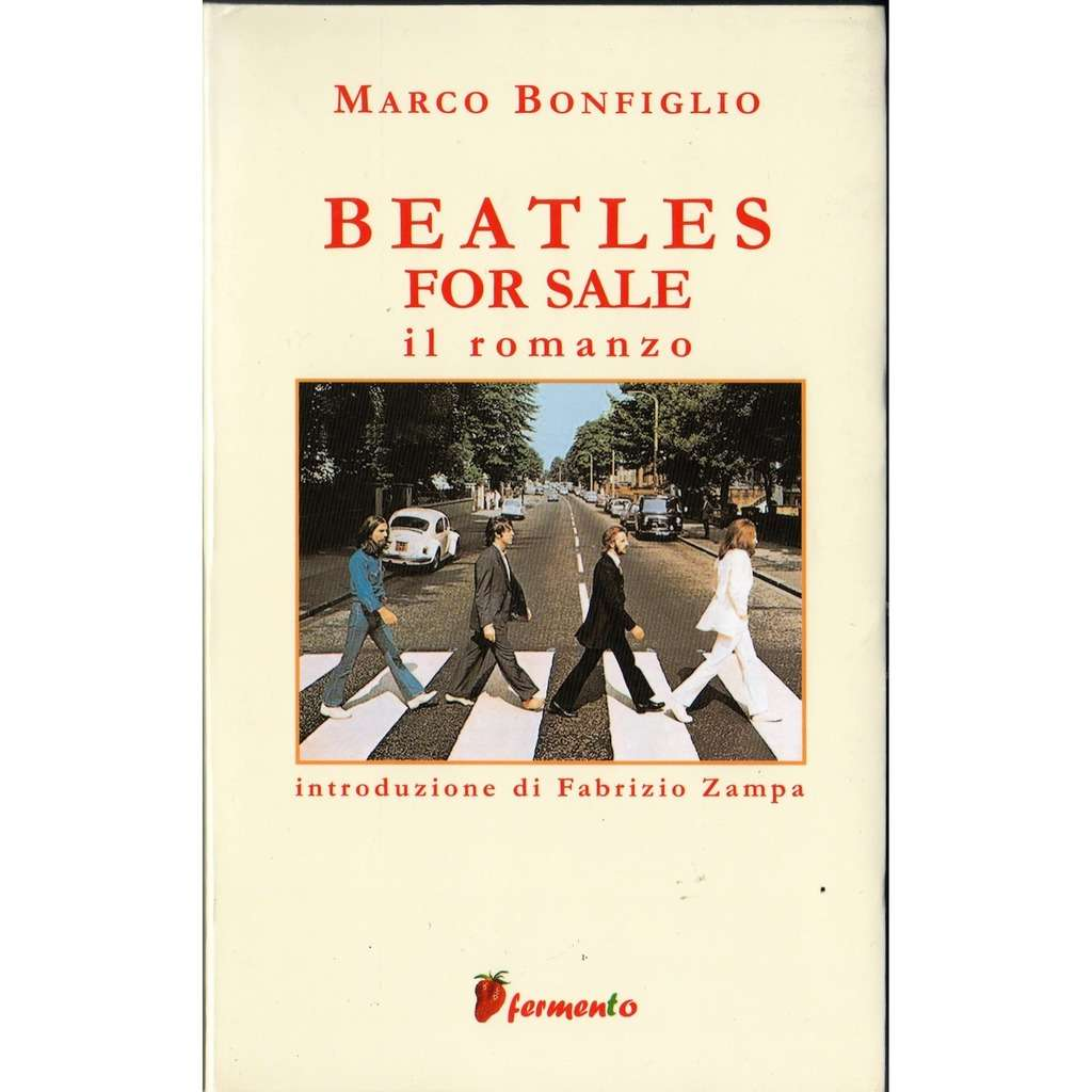 the beatles Beatles For sale Il Romanzo (Italian 2005 Marco Bonfiglio 410 pag. boo nice cover ps)