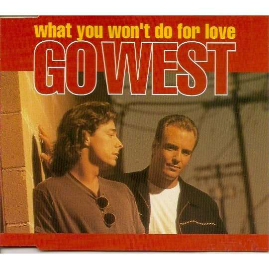 Go West What You Won't Do For Love