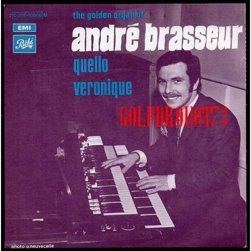 ANDRE BRASSEUR THE GOLDEN ORGAN OF ANDRE BRASSEUR .. .. QUELLO - VERONIQUE