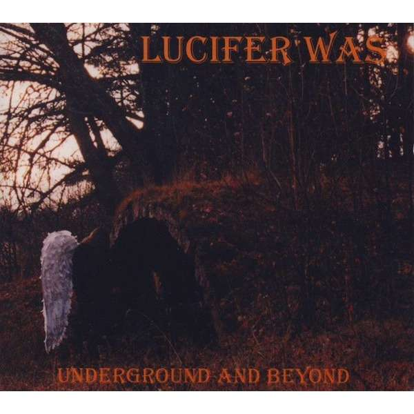 Lucifer Was Underground And Beyond (+ 2 BONUS TRACKS)