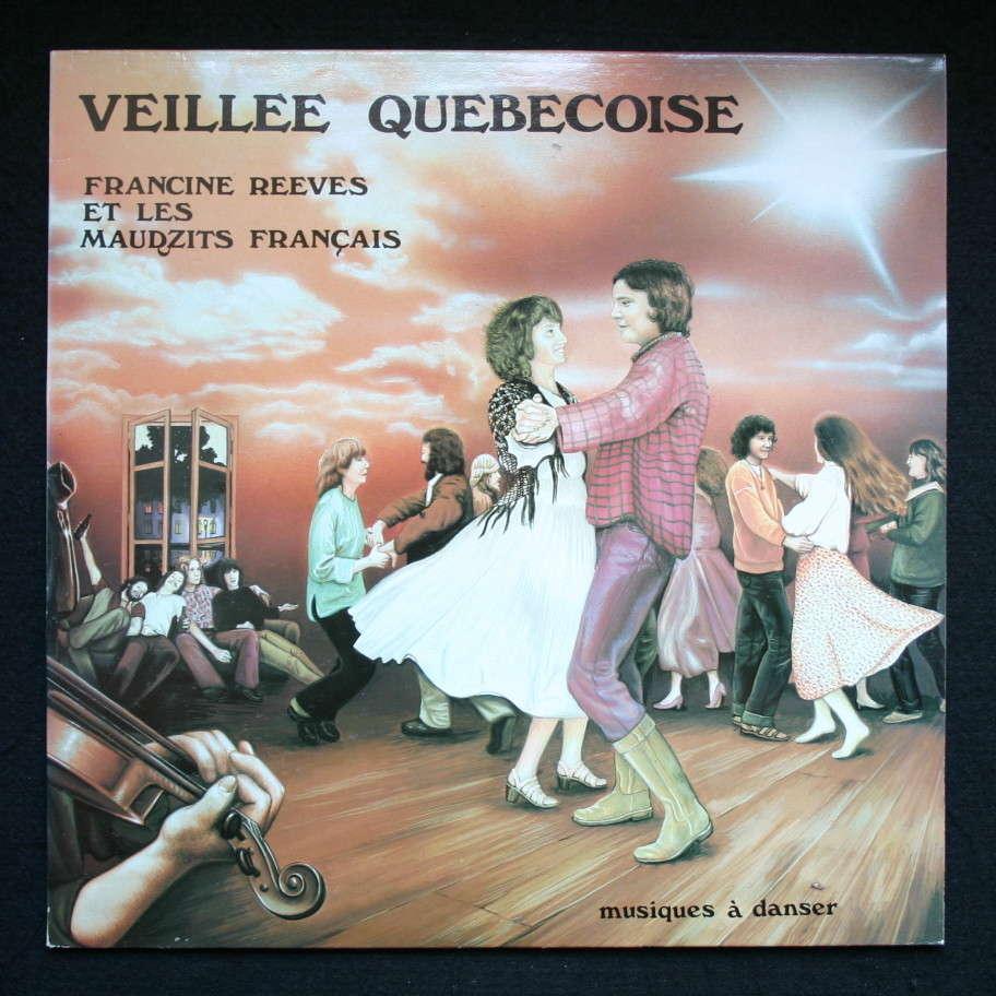 Francine Reeves Et Les Maudzits Francais Veillée Québécoise / musiques à danser (lp + booklet 8 p. + free cd copy)