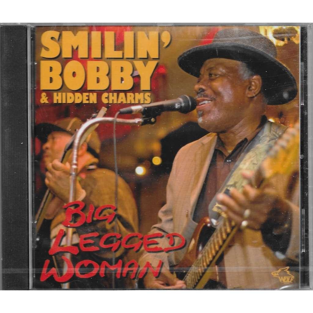 smilin' bobby & hidden charms big legged woman