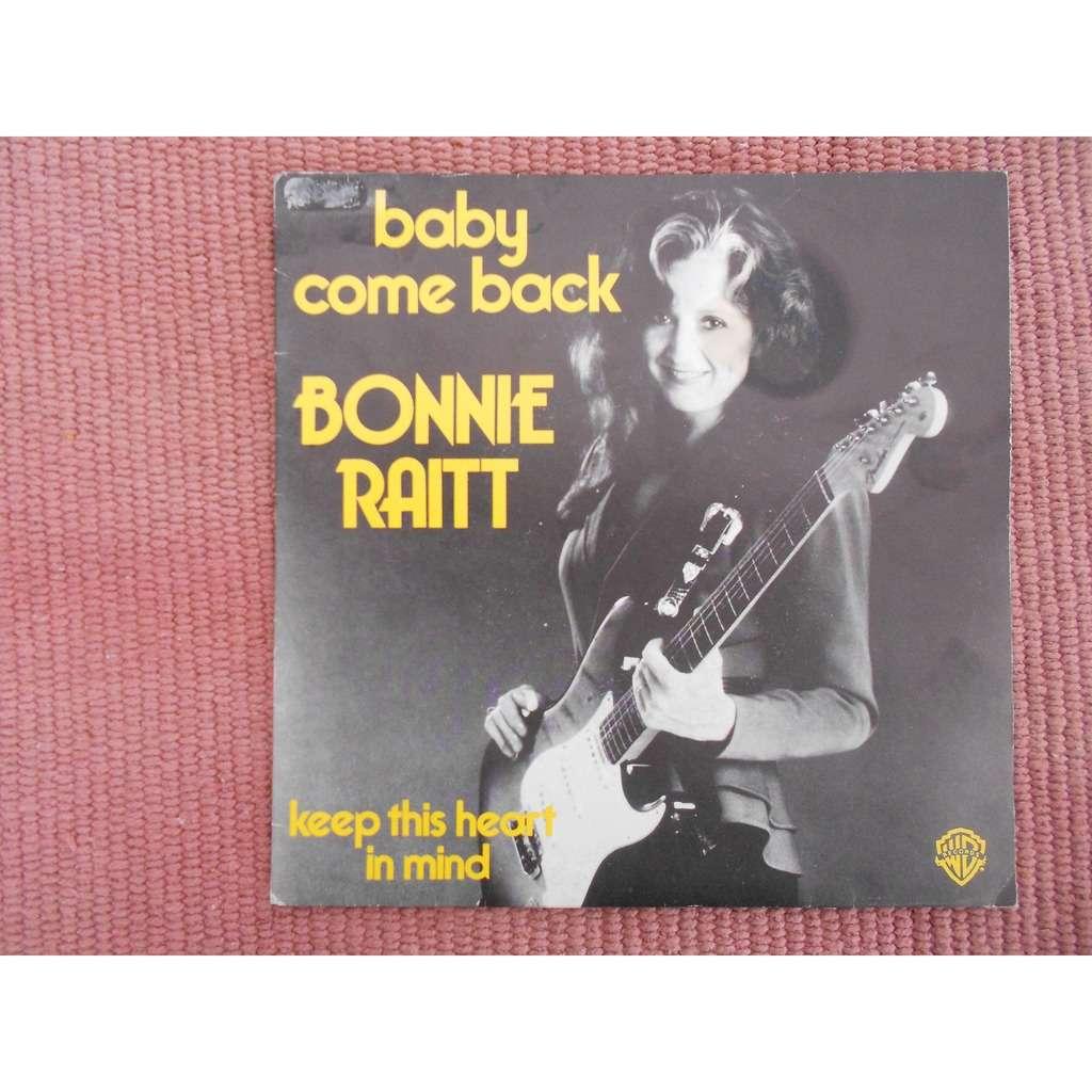 bonnie raitt baby come back - keep this heart in mind