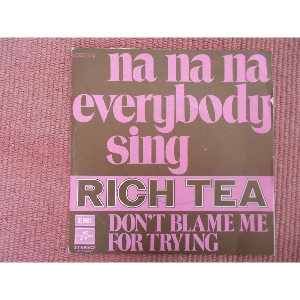 rich tea na na na everybody sing - don't blame me for trying