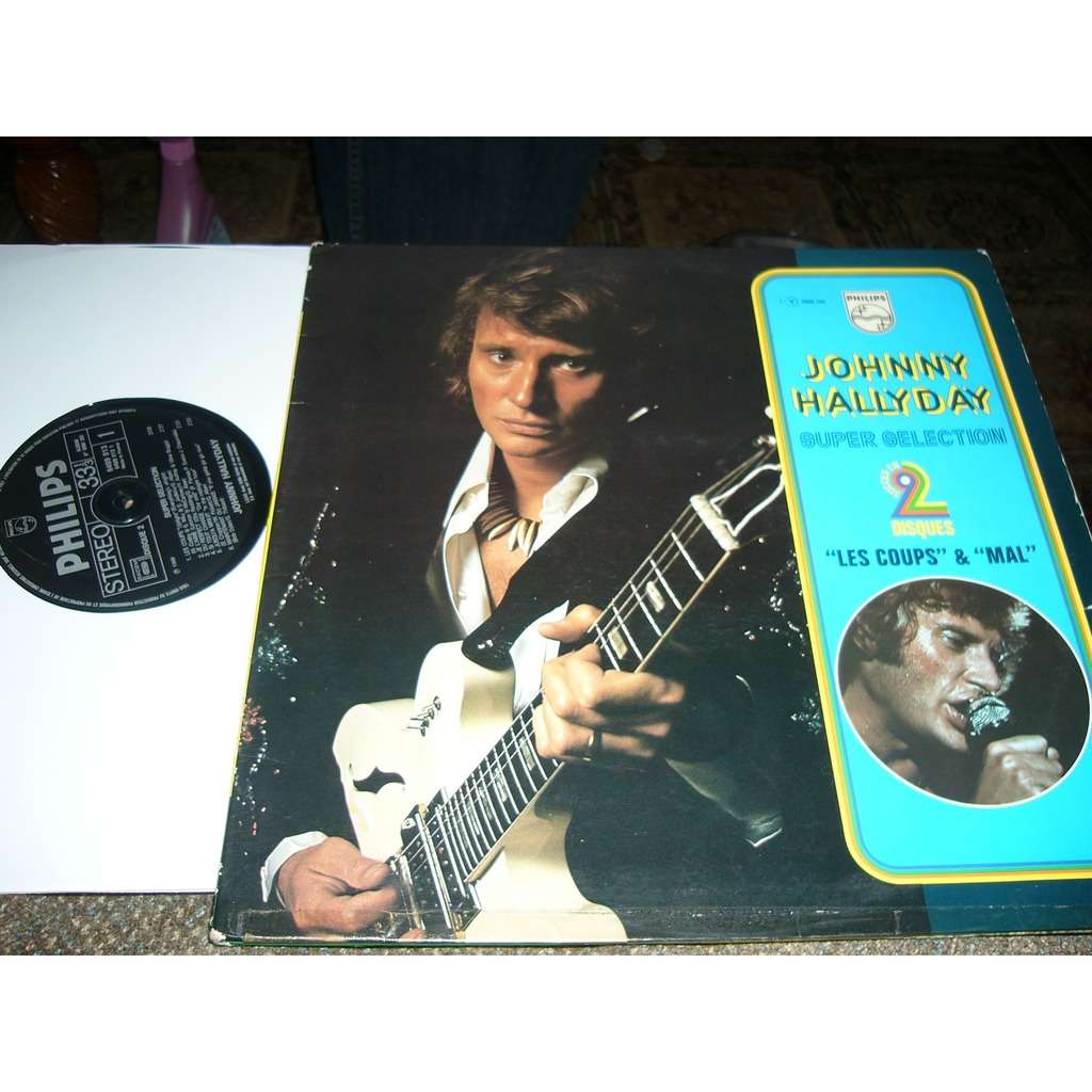 johnny hallyday Johnny hallyday super selection ''' les coups & mal '' pressage france album double