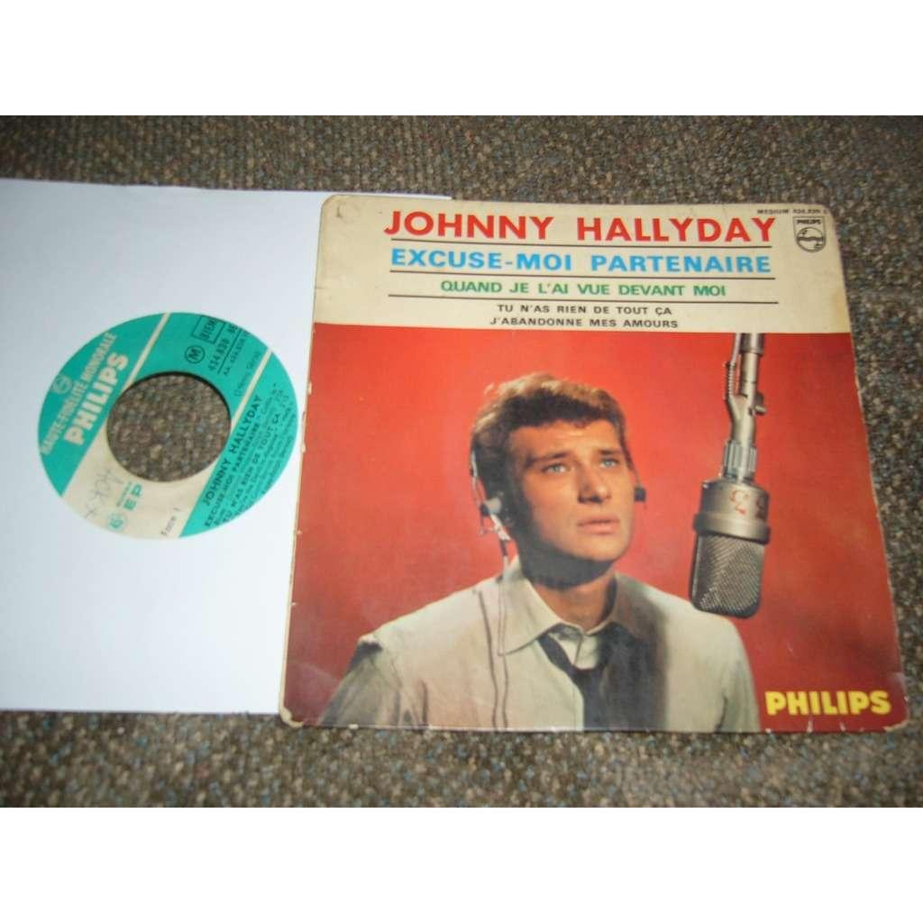 johnny hallyday Excuse-moi partenaire, quand je l,ai vue devant moi, tu n'as rien de tout ca, j'abandonne mes amours