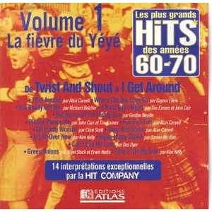 divers artistes - various artist Les Plus Grands Hits Des Années 60-70 - Volume 1 - La Fièvre Du Yéyé