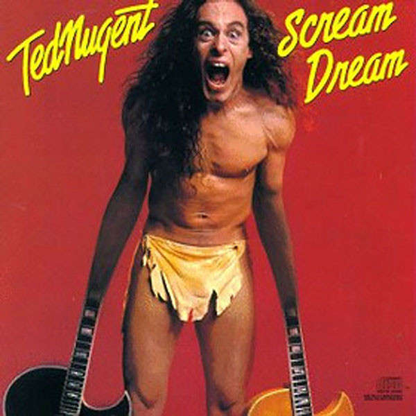 Ted Nugent Scream Dream